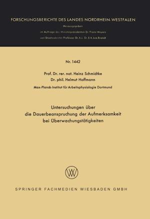 Untersuchungen uber die Dauerbeanspruchung der Aufmerksamkeit bei Uberwachungstatigkeiten af Heinz Schmidtke, Helmut Hoffmann