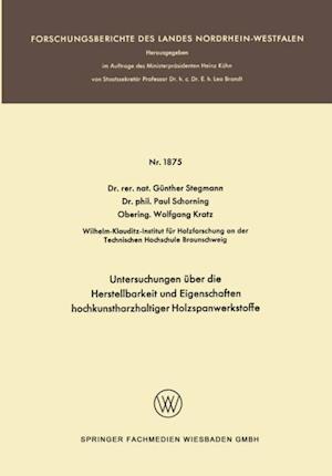 Untersuchungen uber die Herstellbarkeit und Eigenschaften hochkunstharzhaltiger Holzspanwerkstoffe af Gunther Stegmann