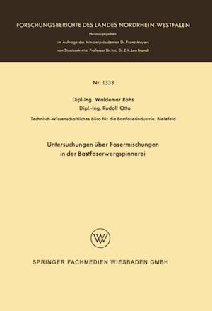 Untersuchungen uber Fasermischungen in der Bastfaserwergspinnerei af Waldemar Rohs