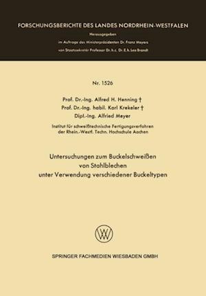 Untersuchungen zum Buckelschweien von Stahlblechen unter Verwendung verschiedener Buckeltypen af Alfred Hermann Henning