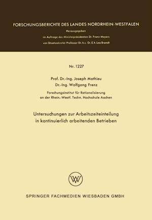 Untersuchungen zur Arbeitszeiteinteilung in kontinuierlich arbeitenden Betrieben af Joseph Mathieu