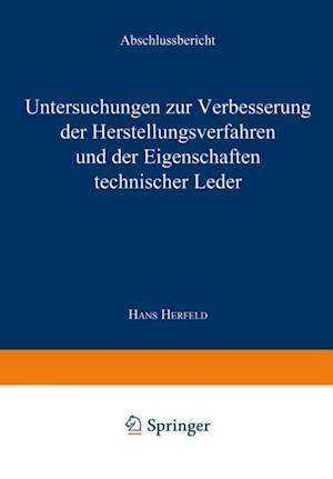 Untersuchungen zur Verbesserung der Herstellungsverfahren und der Eigenschaften technischer Leder af Hans Herfeld
