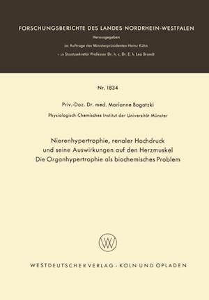 Nierenhypertrophie, renaler Hochdruck und seine Auswirkungen auf den Herzmuskel, Die Organhypertrophie als biocemisches Problem af Marianne Bogatzki