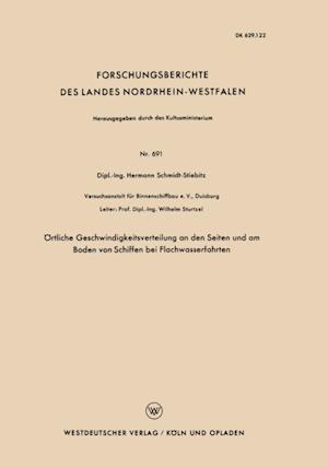 Ortliche Geschwindigkeitsverteilung an den Seiten und am Boden von Schiffen bei Flachwasserfahrten af Hermann Schmidt-Stiebitz