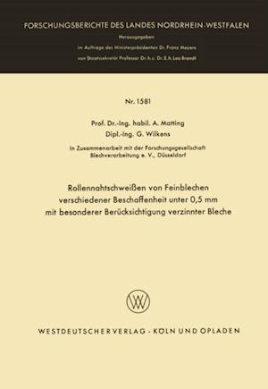 Rollennahtschweien von Feinblechen verschiedener Beschaffenheit unter 0,5 mm mit besonderer Berucksichtigung verzinnter Bleche af Alexander Matting