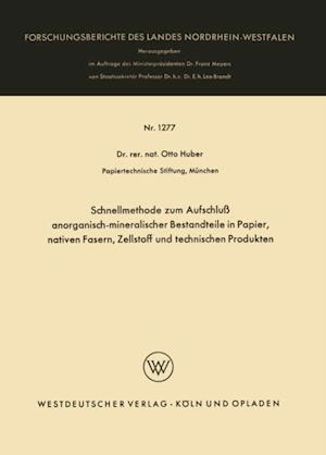 Schnellmethode zum Aufschlu anorganisch-mineralischer Bestandteile in Papier, nativen Fasern, Zellstoff und technischen Produkten af Otto Huber