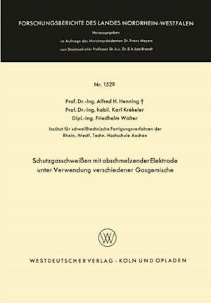 Schutzgasschweien mit abschmelzender Elektrode unter Verwendung verschiedener Gasgemische af Alfred Hermann Henning