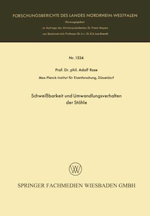 Schweibarkeit und Umwandlungsverhalten der Stahle af Adolf Rose