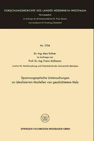 Spannungsoptische Untersuchungen an idealisierten Modellen von geschichtetem Holz af Max Kufner
