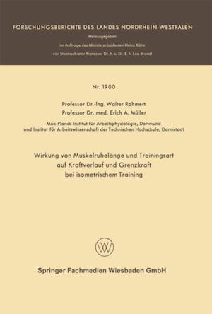Wirkung von Muskelruhelange und Trainingsart auf Kraftverlauf und Grenzkraft bei isometrischem Training af Walter Rohmert