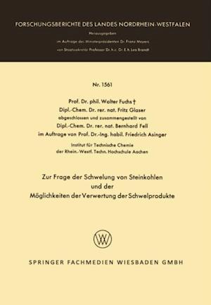 Zur Frage der Schwelung von Steinkohlen und der Moglichkeiten der Verwertung der Schwelprodukte af Walter Fuchs, Fritz Glaser