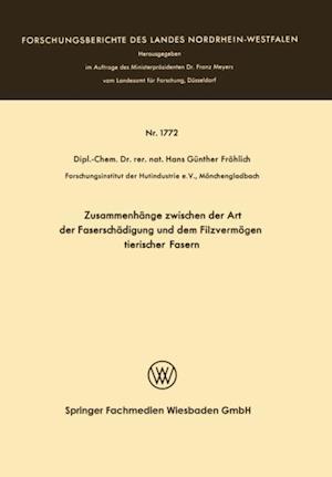 Zusammenhange zwischen der Art der Faserschadigung und dem Filzvermogen tierischer Fasern af Hans Gunther Frohlich