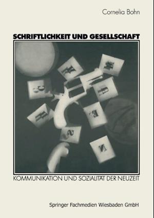 Schriftlichkeit und Gesellschaft af Cornelia Bohn