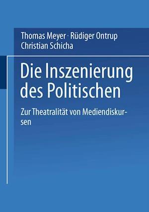 Die Inszenierung des Politischen af Thomas Meyer, Christian Schicha, Rudiger Ontrup