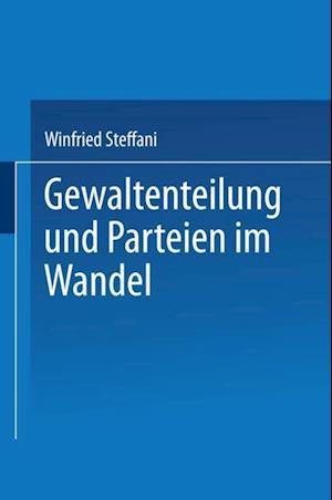Gewaltenteilung und Parteien im Wandel af Winfried Steffani
