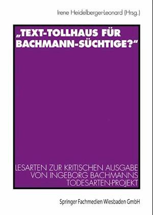 Text-Tollhaus fur Bachmann-Suchtige?'