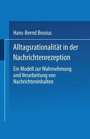Alltagsrationalitat in der Nachrichtenrezeption af Hans-Bernd Brosius