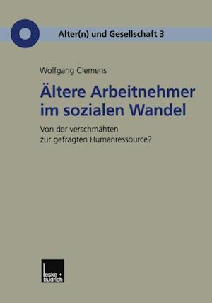 Altere Arbeitnehmer im sozialen Wandel af Wolfgang Clemens