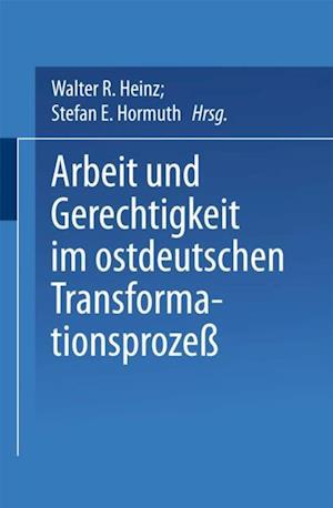 Arbeit und Gerechtigkeit im ostdeutschen Transformationsproze