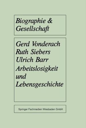 Arbeitslosigkeit und Lebensgeschichte af Gerd Vonderach, Ruth Siebers, Ulrich Barr