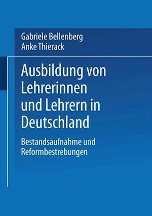 Ausbildung von Lehrerinnen und Lehrern in Deutschland af Gabriele Bellenberg, Anke Thierack