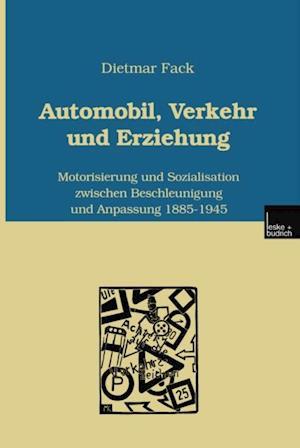 Automobil, Verkehr und Erziehung af Dietmar Fack