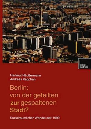 Berlin: Von der geteilten zur gespaltenen Stadt? af Hartmut Haussermann