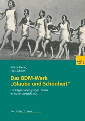 Das BDM-Werk Glaube und Schonheit' af Dr. Kurt Schilde, Sabine Hering-Calfin