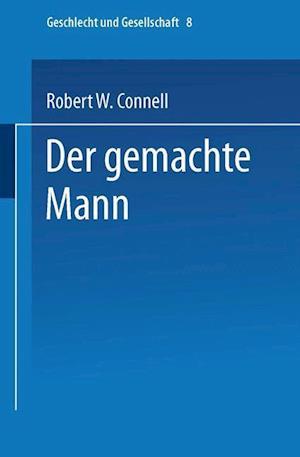 Der Gemachte Mann af Robert W. Connell