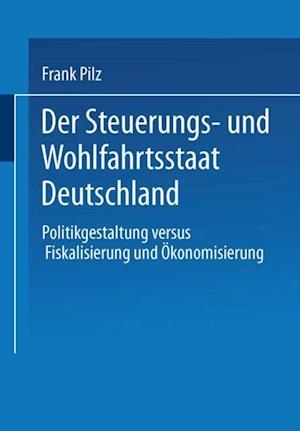 Der Steuerungs- und Wohlfahrtsstaat Deutschland af Frank Pilz
