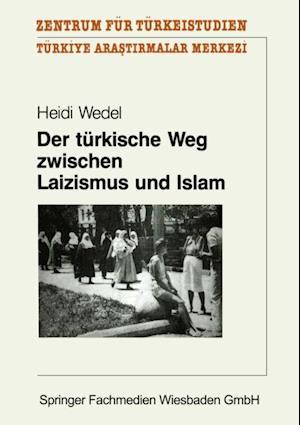 Der turkische Weg zwischen Laizismus und Islam af Heidi Wedel