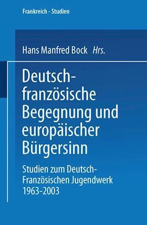Deutsch-franzosische Begegnung und europaischer Burgersinn