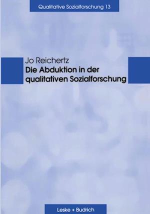Die Abduktion in der qualitativen Sozialforschung af Jo Reichertz