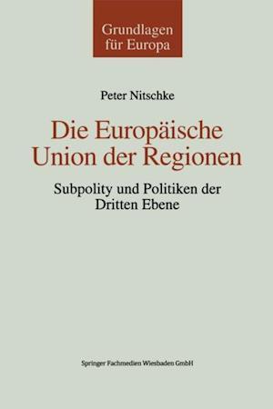 Die Europaische Union der Regionen af Peter Nitschke
