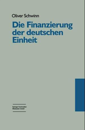 Die Finanzierung der deutschen Einheit af Oliver Schwinn