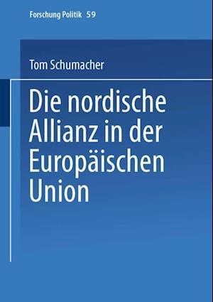 Die nordische Allianz in der Europaischen Union af Tom Schumacher