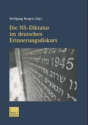 Die NS-Diktatur im deutschen Erinnerungsdiskurs