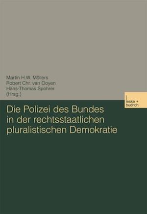 Die Polizei des Bundes in der rechtsstaatlichen pluralistischen Demokratie