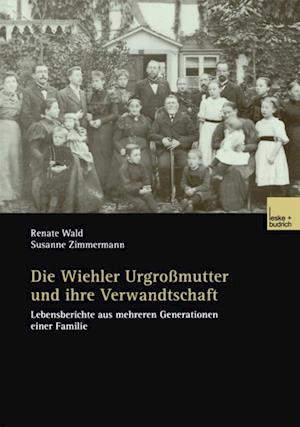 Die Wiehler Urgromutter und ihre Verwandtschaft af Renate Wald, Susanne Zimmermann