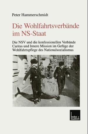 Die Wohlfahrtsverbande im NS-Staat af Peter Hammerschmidt