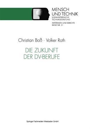 Die Zukunft der DV-Berufe af Volker Roth