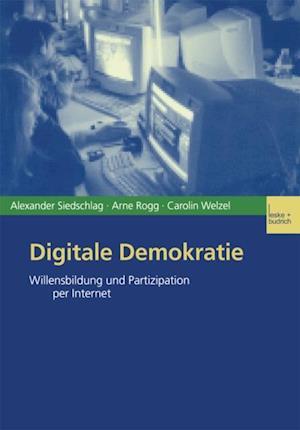 Digitale Demokratie af Alexander Siedschlag, Arne Rogg, Carolin Welzel