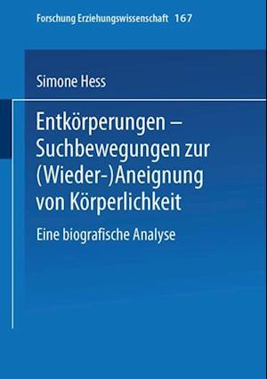 Entkorperungen - Suchbewegungen zur (Wieder-)Aneignung von Korperlichkeit af Simone Hess