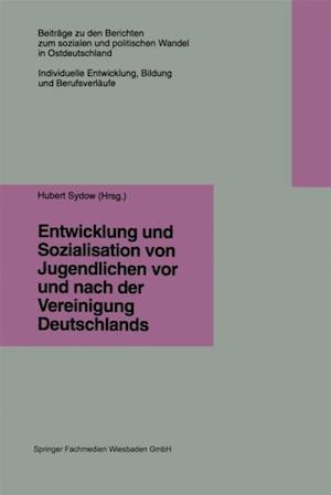 Entwicklung und Sozialisation von Jugendlichen vor und nach der Vereinigung Deutschlands