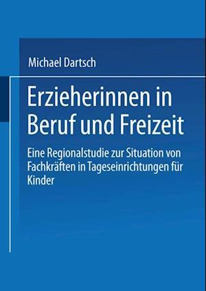 Erzieherinnen in Beruf und Freizeit af Michael Dartsch