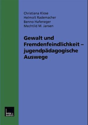 Gewalt und Fremdenfeindlichkeit jugendpadagogische Auswege af Benno Hafeneger, Christina Klose, Helmolt Rademacher