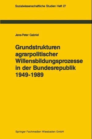 Grundstrukturen agrarpolitischer Willensbildungsprozesse in der Bundesrepublik Deutschland (1949-1989)