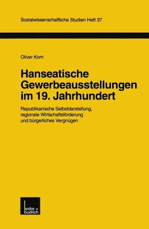 Hanseatische Gewerbeausstellungen im 19. Jahrhundert af Oliver Korn