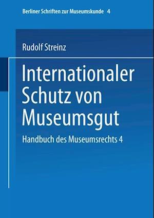 Handbuch des Museumsrechts 4: Internationaler Schutz von Museumsgut af Rudolf Streinz