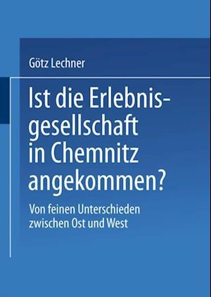 Ist die Erlebnisgesellschaft in Chemnitz angekommen? af Gotz Lechner